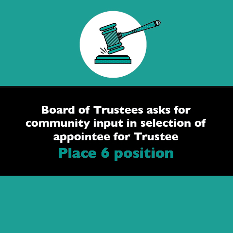 Board of Trustees asks for community input in selection of appointee for Trustee Place 6 position