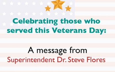 Celebrating those who served this Veterans Day: A message from Superintendent Dr. Steve Flores