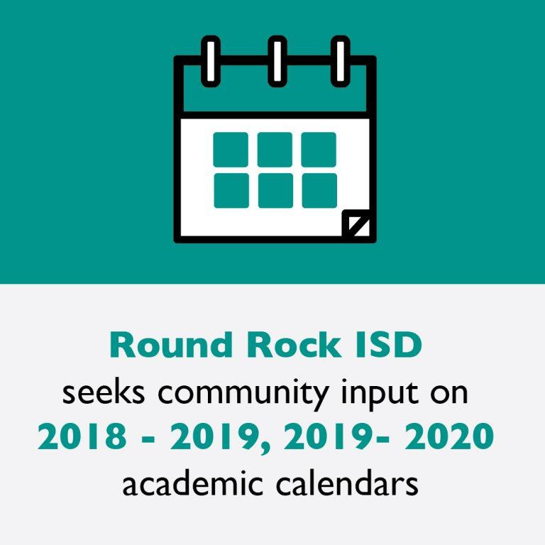 Round Rock ISD seeks community input on 2018 – 2019, 2019- 2020 academic calendars