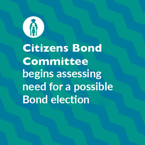 Citizens Bond Committee begins assessing need for a possible Bond election