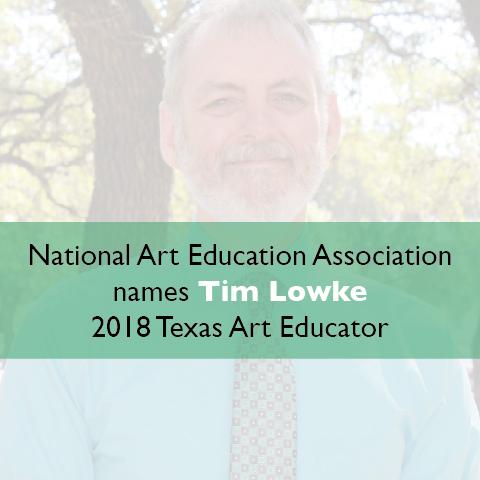 National Art Education Association names Tim Lowke named 2018 Texas Art Educator