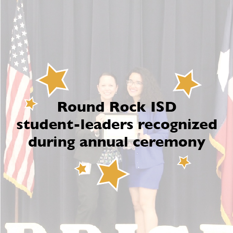 Round Rock ISD student-leaders recognized during annual ceremony