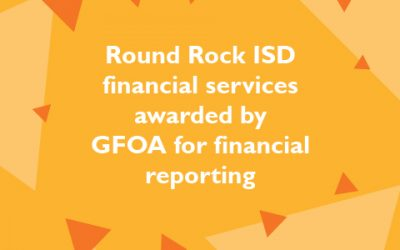 Round Rock ISD financial services awarded by GFOA for financial reporting