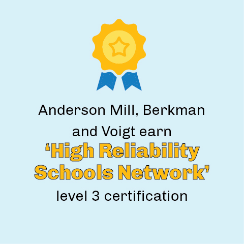 Anderson Mill, Berkman and Voigt earn  'High Reliability Schools Network' level 3 certification