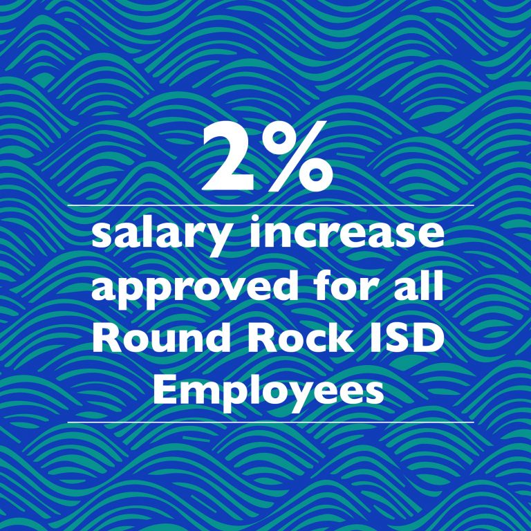 Two percent salary increase approved for all Round Rock ISD Employees