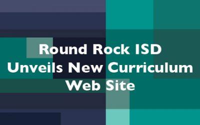 Round Rock ISD unveils new curriculum web site