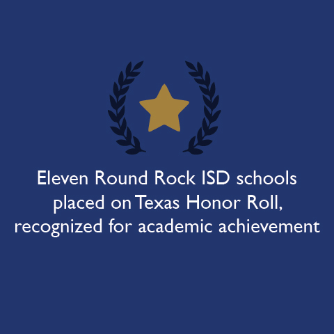 Eleven Round Rock ISD schools placed on Texas Honor Roll, recognized for academic achievement