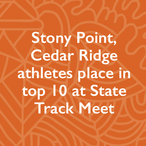 Stony Point, Cedar Ridge athletes place in top 10 at State Track Meet