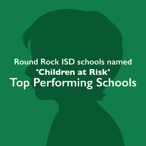 Round Rock ISD schools named 'Children at Risk' Top Performing Schools