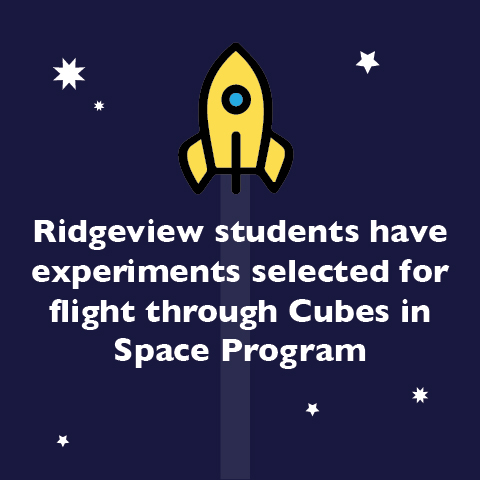 Ridgeview students have experiments selected for flight through Cubes in Space Program