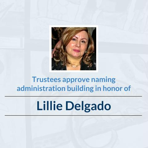 Trustees approve naming administration building in honor of Lillie Delgado