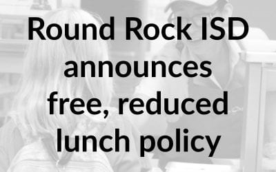 Round Rock ISD announces free, reduced lunch policy