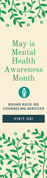 May is Mental Health Awareness Month. Round Rock ISD Counseling Services. Visit Us!