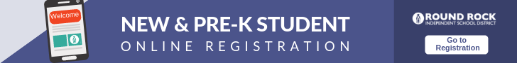 Welcome. New & Pre-K Student online registration. Round Rock ISD. Go to registration.