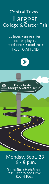 Central Texas' Largest College & Career Fair. College, universities, local employers, armed forces, food trucks. Free to attend. Monday, Sept. 23. Round Rock High School 201 Deep Wood Dr. Round Rock