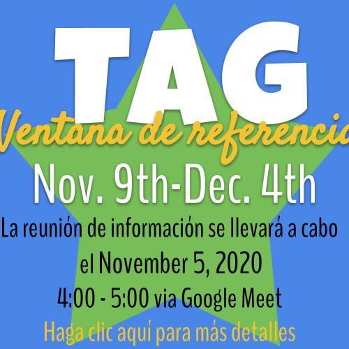 Ventana de referencia TAG La reunión de información se llevará a cabo   el November 5, 2020 4:00 - 5:00 via Google Meet