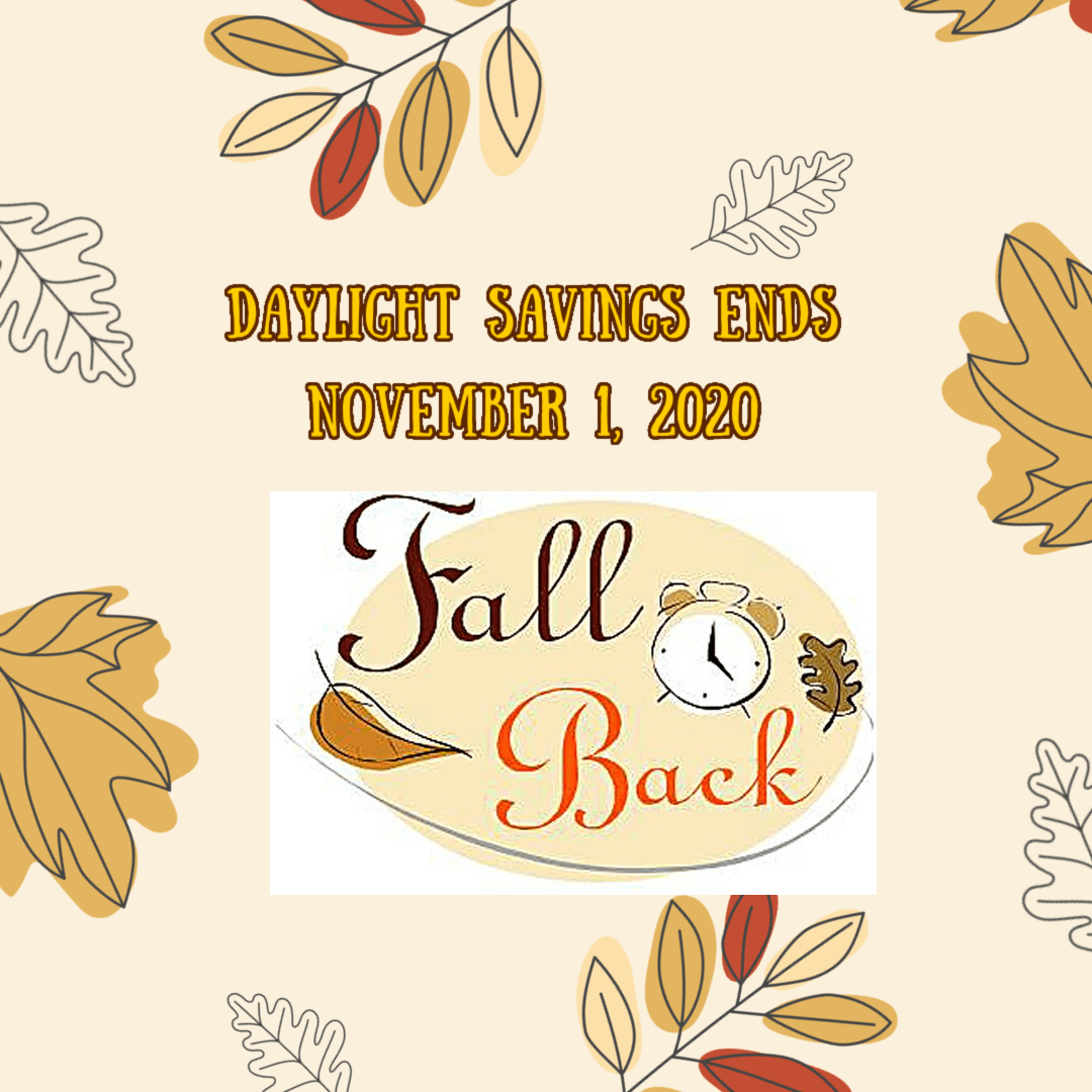 Daylight Savings Ends November 1