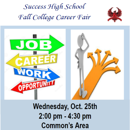College Career Fair Oct. 25th, 2:00 to 4:30pm Success High School Commons