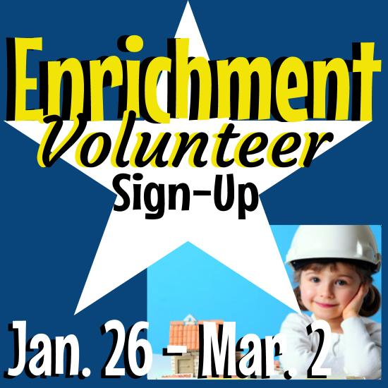 Enrichment Volunteer Sign-up, Fridays October 13th through December 1st