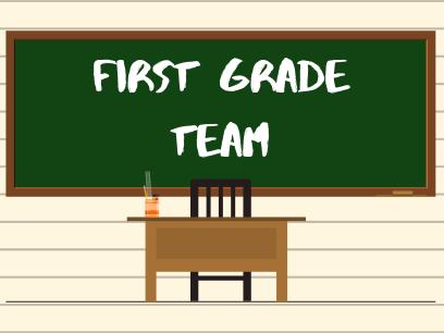 First Grade Team