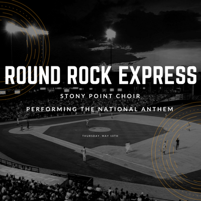 Stony Point Choir To Perform At Round Rock Express Game