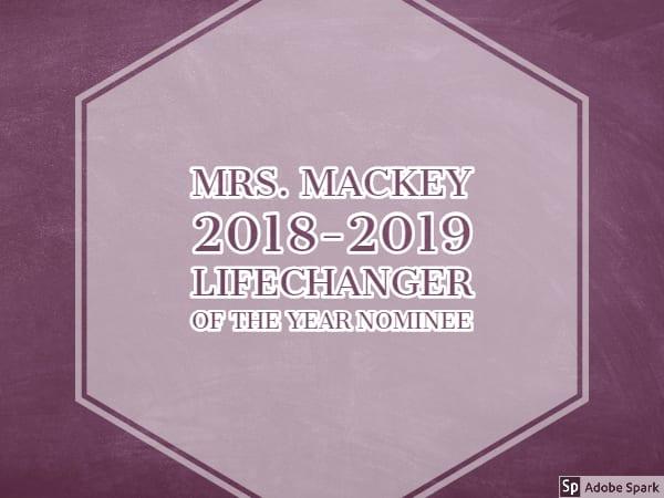 Mrs. Mackey has been nominated!