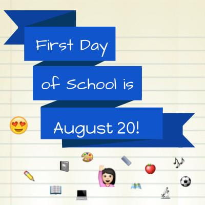 First Day of School August 20th