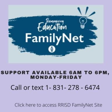 Reimagining Education, Family Net, Support available 6AM to 6PM, Monday-Friday, Call or text 1-831-278-6474, Click here to access RRISD FamilyNet Site