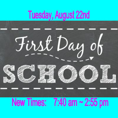 The first day of school is Tuesday, August 22, 2017. New Hours: 7:40am - 2:55pm
