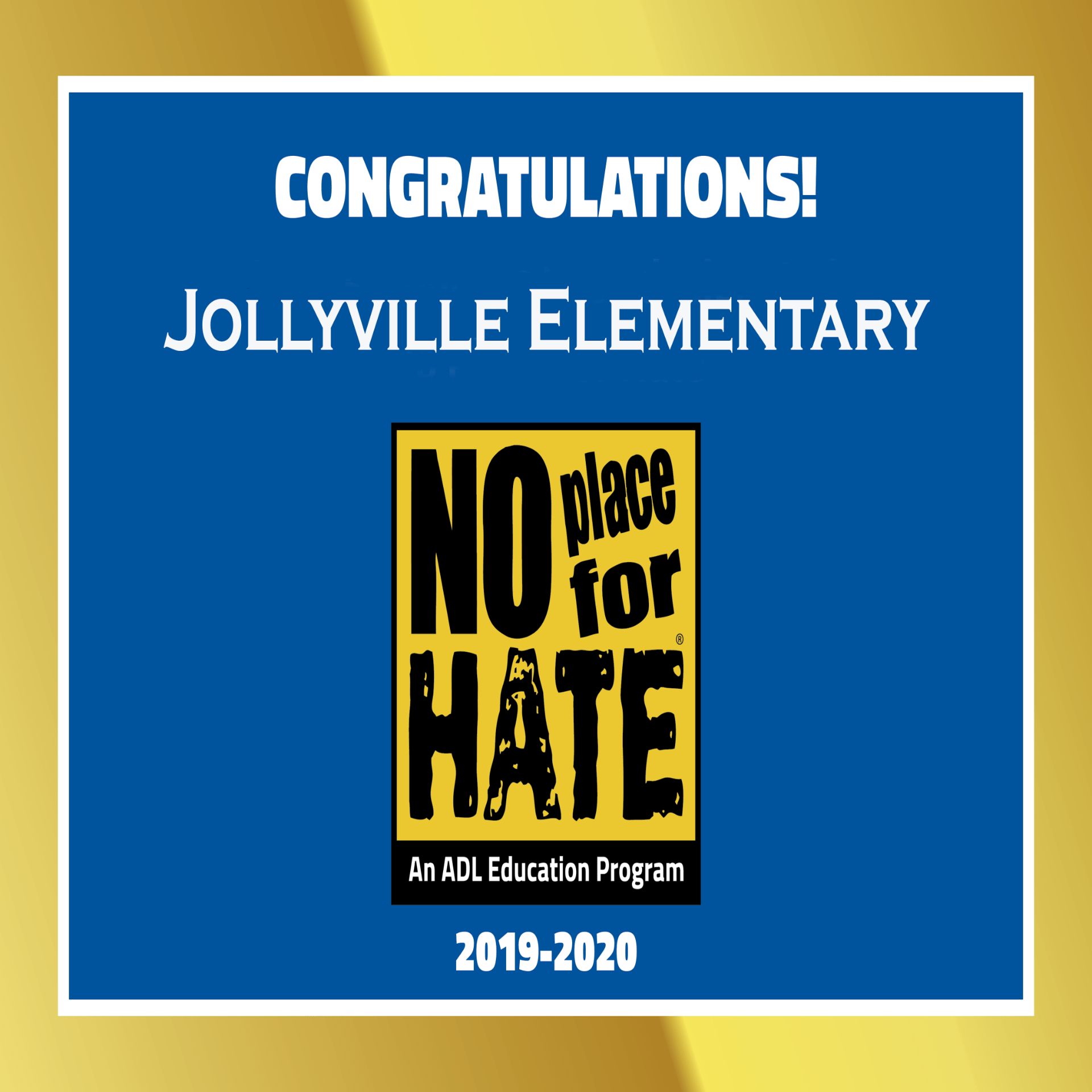 Congratulations Jollyville Elementary No Place for Hate An ADL Education Program 2019-2020