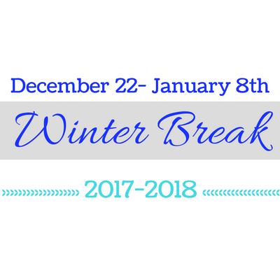 Winter Break December 22- January 8th
