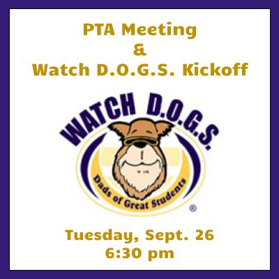 PTA Meeting and WatchDOG Kickoff Sept. 26 6:30 pm