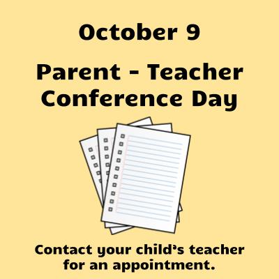 Parent Teacher Conference Day October 9