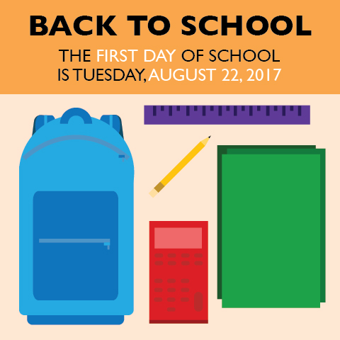 The first day of school is Tuesday, August 22, 2017