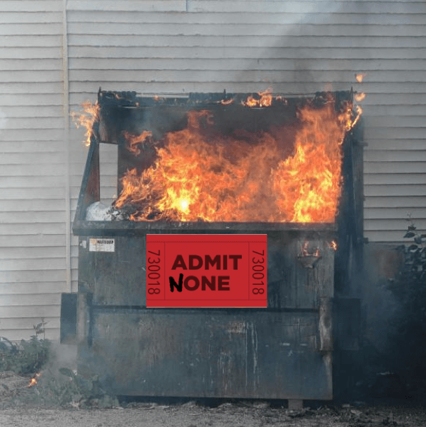A Real Dumpster Fire
