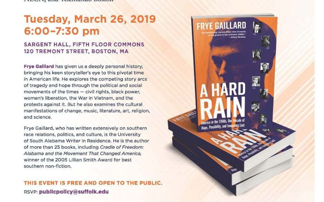 Frye Gaillard's, A Hard Rain: America in the 1960s, Our Decade of Hope, Possibility, and Innocence
