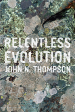 Thompson, J. N. 2014. Relentless Evolution. University of Chicago Press, Chicago