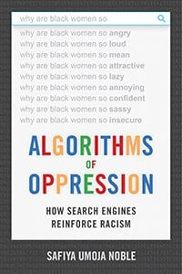 Algorithms of Oppression: How Search Engines Reinforce Racism (NYU Press)