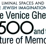 Venice Ghetto at 500 and the Future of Memory