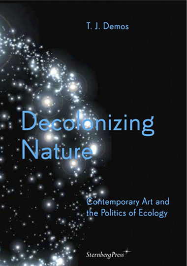 Book Cover: Decolonizing Nature by TJ Demos