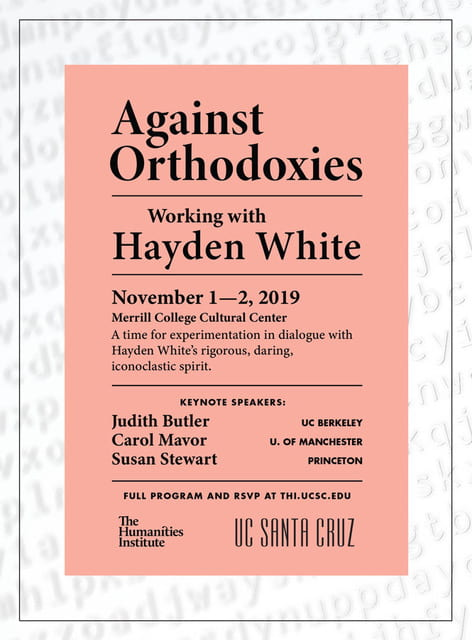 "Poster with conference schedule for ""Against Orthodoxies: Working with Hayden White"""