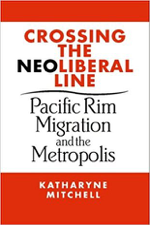 2004. Crossing the Neoliberal Line: Pacific Rim Migration and the Metropolis, Philadelphia: Temple University Press.