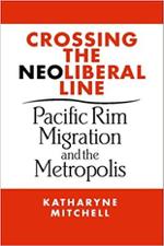 2004. Crossing the Neoliberal Line: Pacific Rim Migration and the Metropolis, Philadelphia: Temple University Press.