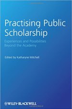 2008. Practising Public Scholarship: Experiences and Possibilities Beyond the Academy (editor), Oxford: Blackwell Publications.