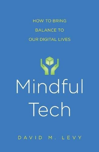 Cover of Mindful Tech by David Levy