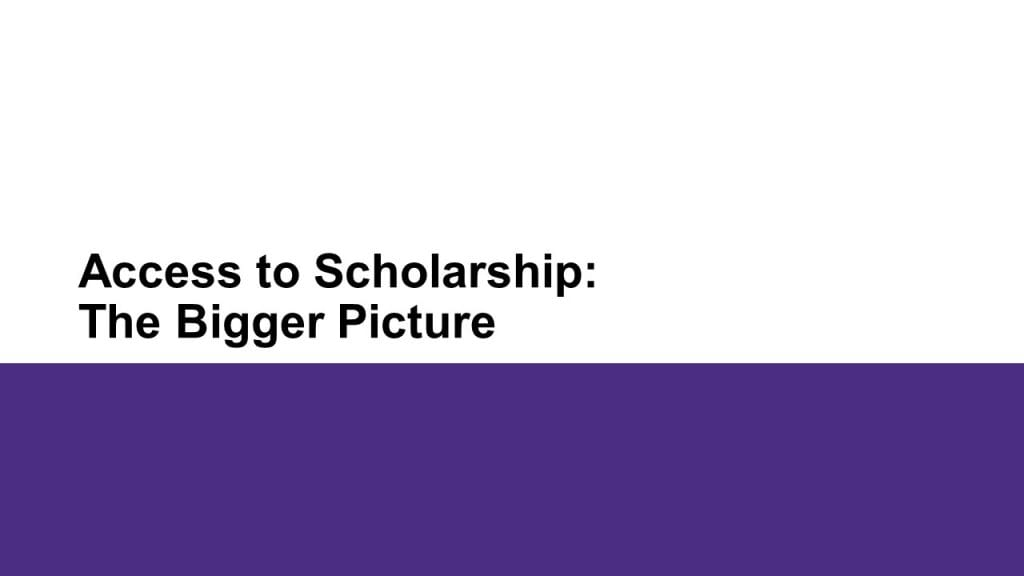 Title slide for third section discussing broader issues of access to scholarship
