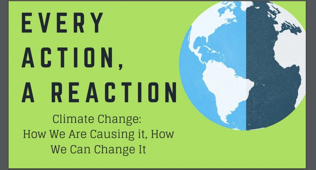 Sign that reads: Every action, a reaction. Climate change. How we are causing it. How we can change it
