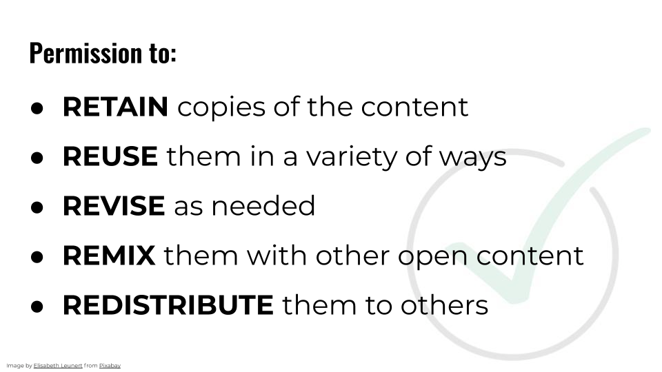 "Slide text reads, ""Permission to: RETAIN copies of the content REUSE them in a variety of ways REVISE as needed REMIX them with other open content REDISTRIBUTE them to others."""