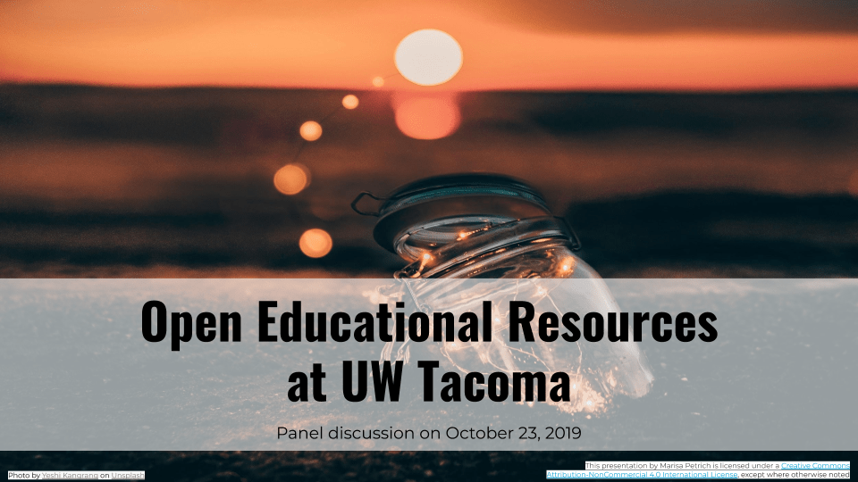 Intro slide for the Open Educational Resources at UW Tacoma panel presentation. A Google Drive version of this presentation is linked below.