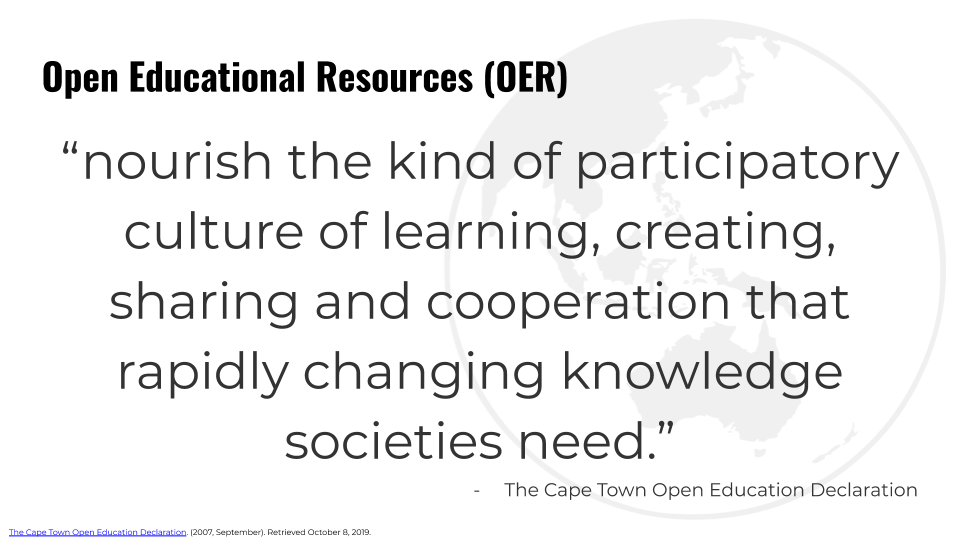 "Slide text reads, ""Open Educational Resources (OER) 'nourish the kind of participatory culture of learning, creating, sharing and cooperation that rapidly changing knowledge societies need.' From the The Cape Town Open Education Declaration"